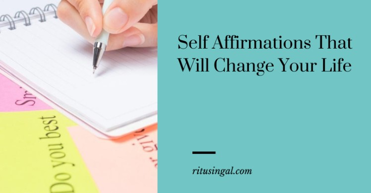 Self Affirmations to change your life