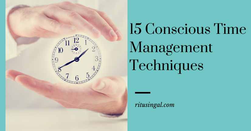 15 Conscious Time Management Techniques